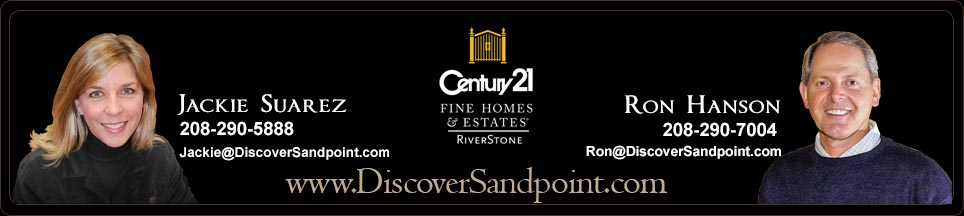 Meet Jackie Suarez and Ron Hanson Real Estate Agents in Sandpoint, Idaho for Century 21 RiverStone - Ron & Jackie are Luxury Real Estate Specialists - Their phone numbers are Ron 208-290-7004 and Jackie 208-290-5888